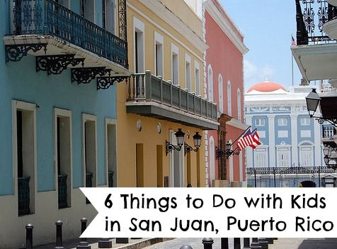 6 Things To Do With Kids In San Juan Puerto Rico Cruise