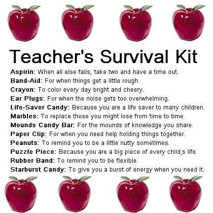 Teacher's Survival Kit--I remember getting one of these my first year and thought it was so cute.