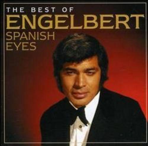 Spanish Eyes: The Best of Engelbert Humperdinck [CD]