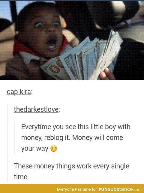 Upvote for the money boy