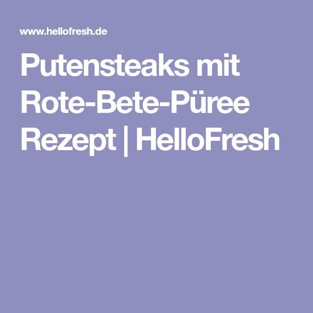 Putensteaks mit Rote-Bete-Püree Rezept   HelloFresh