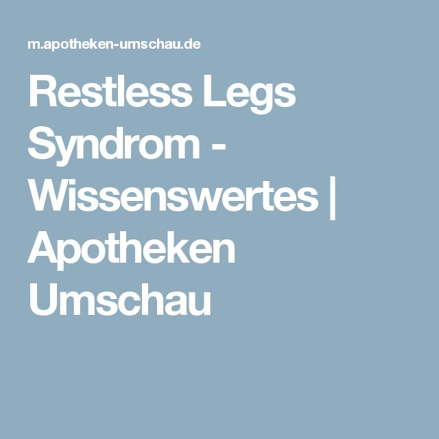 Restless Legs Syndrom - Wissenswertes | Apotheken Umschau