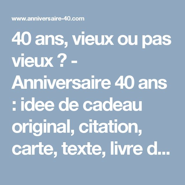 40 ans vieux ou pas vieux anniversaire 40 ans idee de cadeau original citation carte. Black Bedroom Furniture Sets. Home Design Ideas