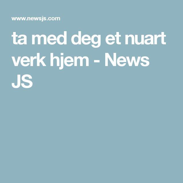 ta med deg et nuart verk hjem - News JS