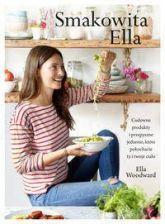 Smakowita Ella Cudowne produkty i przepyszne jedzenie, które pokochacie ty i twoje ciało - zdjęcie 1
