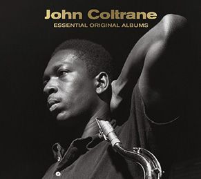 John Coltrane: Essential Original Albums - John Coltrane, tenor & soprano saxophones. Red Garland, piano. Kenny Burrell, guitar. Paul Chambers, bass, & others. - Daedalus Books Online