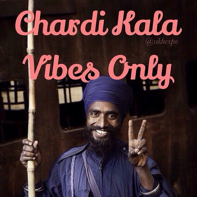 No matter the adversity no matter the challenge the spirit of Chardi Kala will carry you through it. This isn't just the way of feeling positive but it's when you speak positive to yourself and others it's taking a positive outlook on any situation and finally it's accepting it as the Will of Waheguru (Bhana). Chardi Kala Vibes Only