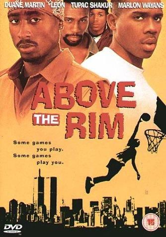 Above the Rim Movie Poster Remember watching this being really into basketball and Tupac Awesome Soundtrack - 'Regulate' 'Pain' 2Pac