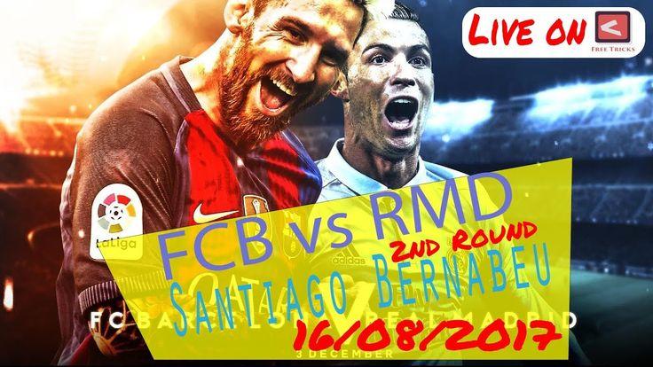 🔴 HD LIVE FC Barcelona vs Real Madrid El Clásico 🇪🇸 SUPER CUP 2017 LIVE STREAM  2nd Leg Countdown  EN DIRECT / LIVE. REAL MADRID - FC BARCELONE | SUPERCOUPE D'ESPAGNE - 16 AOÛT 2017  Supercoupe d'Espagne - Suivez en live la rencontre de Football opposant Real Madrid et FC Barcelone. Ce match se déroule le 16 août 2017 et débute à 23:00. Eurosport propose pour cette rencontre un suivi en direct permettant de connaître l'évolution du score et les actions importantes.