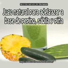 Jugo natural para adelgazar a base de pepino, sábila y piña