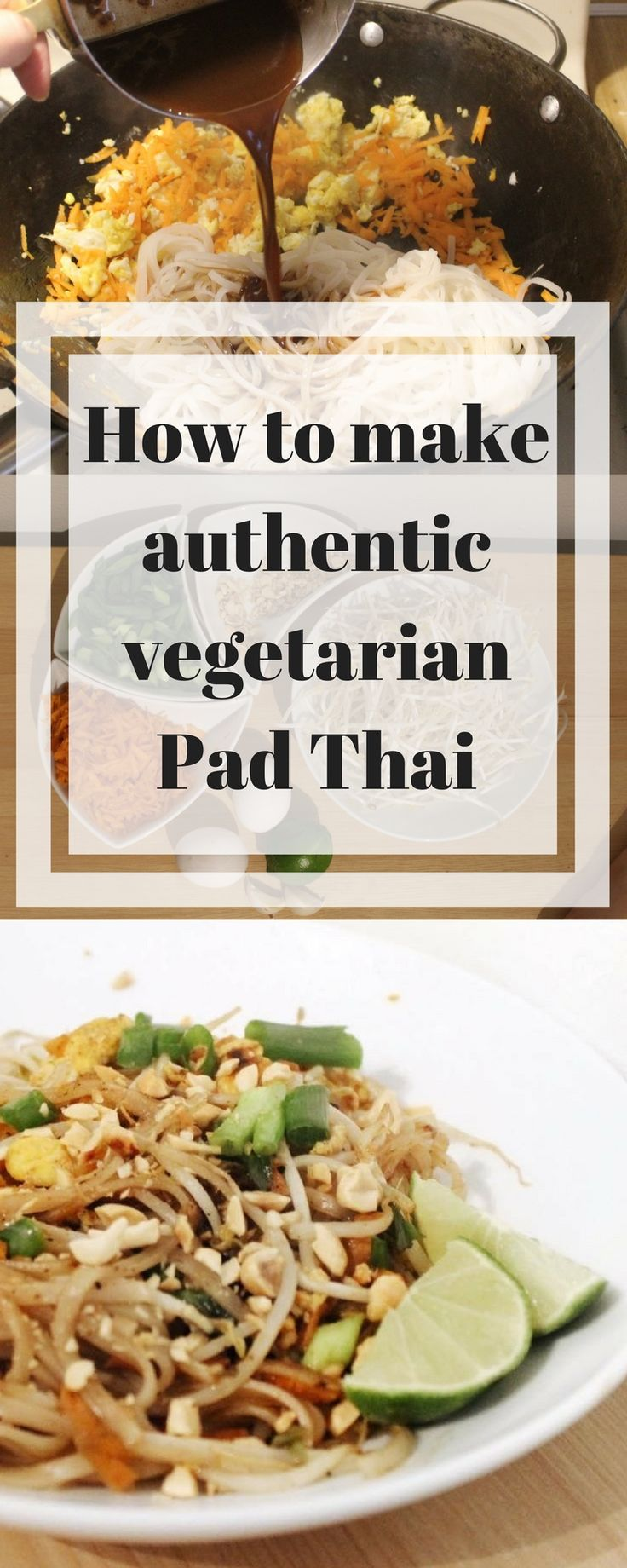 How to make authentic Pad Thai at home // Learn to make Vegetarian Pad Thai and the sauce // Easy Pad Thai at home // How to make Thai food like at a restaurant and eat authentic Pad Thai with fresh ingredients! // #PadThai #blueandhazel #vegetarianthaifood #homecookedmeal