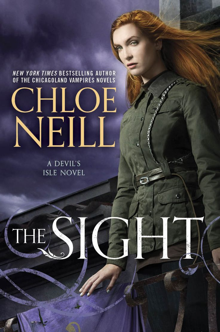 The Sight by Chloe Neill   Series: A Devil's Isle Novel (Book 2)   Paperback: 352 pages   Publisher: NAL (August 16, 2016)