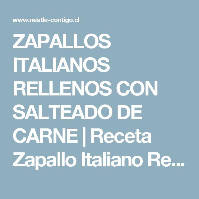 ZAPALLOS ITALIANOS RELLENOS CON SALTEADO DE CARNE | Receta Zapallo Italiano Relleno | Recetas de cocina | Nestlé Contigo