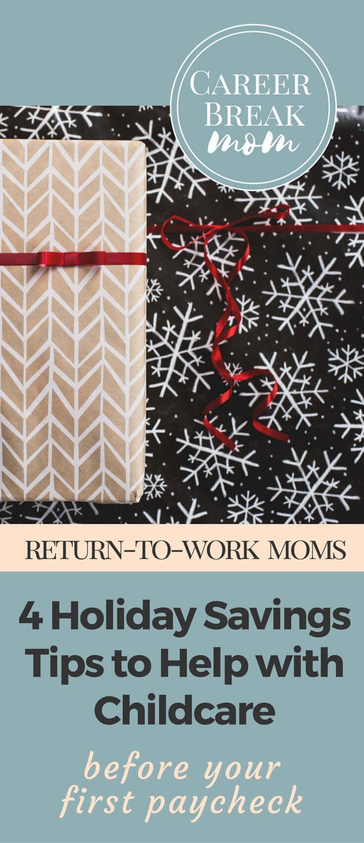 Four Holiday Season Tips to Set Aside Money to Help with Childcare as You Start Your Business or Job Hunt - CareerBreakMom.com - Looking to start a business or launch a job search after time away from your career? Take a few minutes to add a few thrifty habits into your holiday season shopping, and you'll find some extra cash that you can put toward your business, a new wardrobe or to help you cover childcare costs before you get that first paycheck!