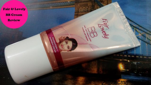 Zig Zac Mania: Fair & Lovely BB Cream Review