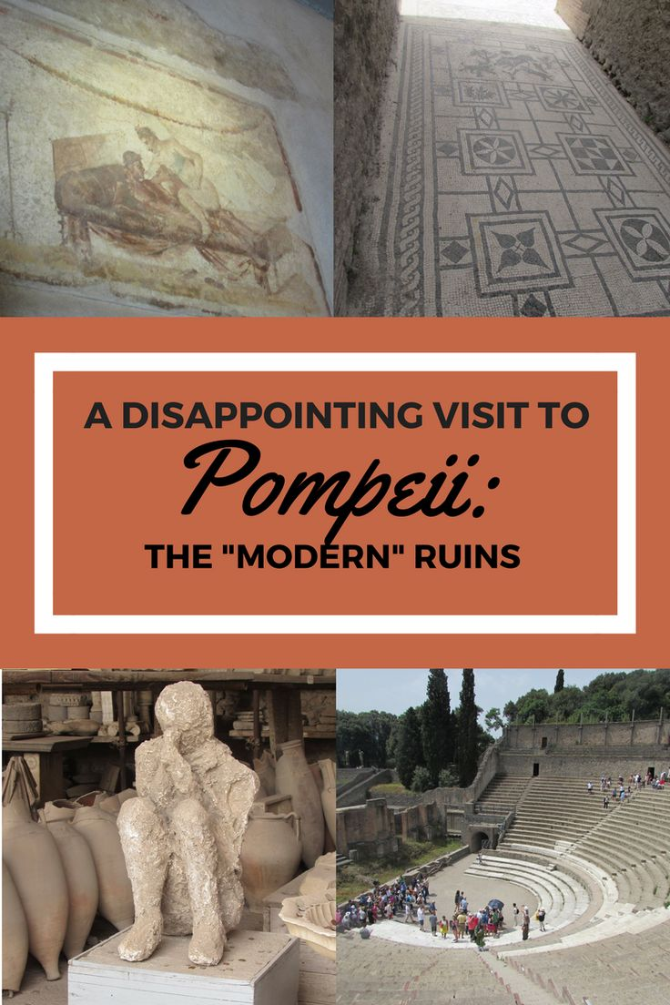 """A DISAPPOINTING VISIT TO POMPEII: The """"Modern"""" Ruins"""