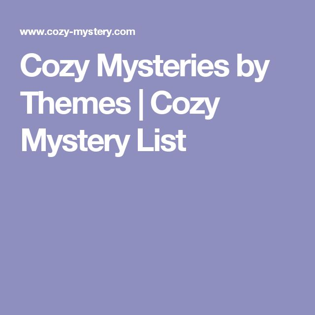 Cozy Mysteries by Themes | Cozy Mystery List