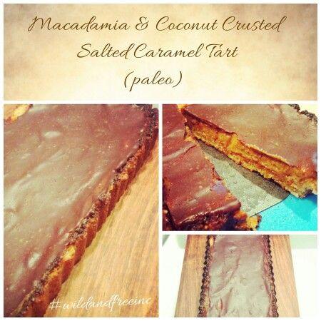 Fathers day desert Macadamia & coconut crusted salted caramel chocolate tart #yum #inspired #healthy #clean #saltedcaramel #chocolate #delicious #wild #free #love #glutenfree #paleo #macadamia #coconut #dairyfree #vegan #refinedsugarfree #wilandfreeinc