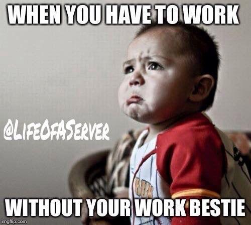 Miss my work bestie More