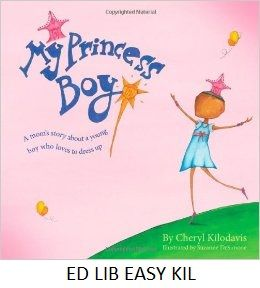 """My Princess Boy: A mom's story about a young boy who loves to dress up - by Cherly Kilodavis, illustrated by Suzanne DeSimone.  four-year-old boy loves dressing up in princess clothing. """"A nonfiction picture book about acceptance ... to give children and adults a tool to talk about unconditional friendship"""""""