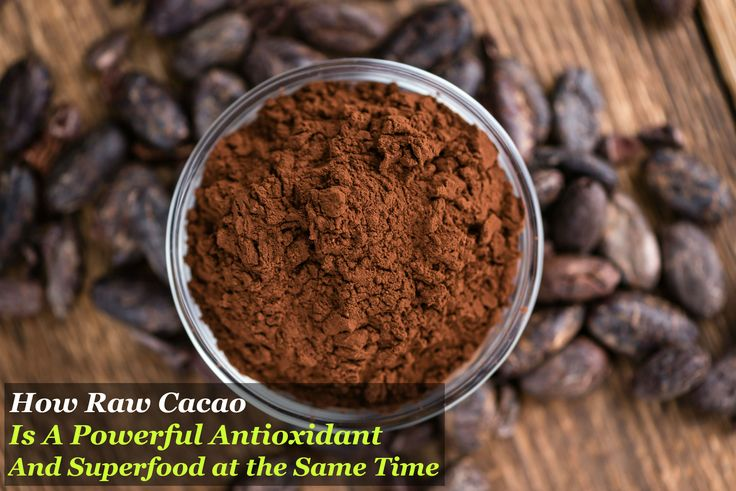 How Raw Cacao is a Powerful Antioxidant and Superfood at the Same Time    #rawcacao #antioxidant #superfood #cacao