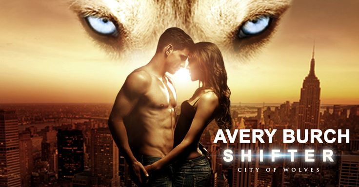 Paranormal Romance Novel, Shifter - City of Wolves, by award-winning paranormal romance author Avery Burch