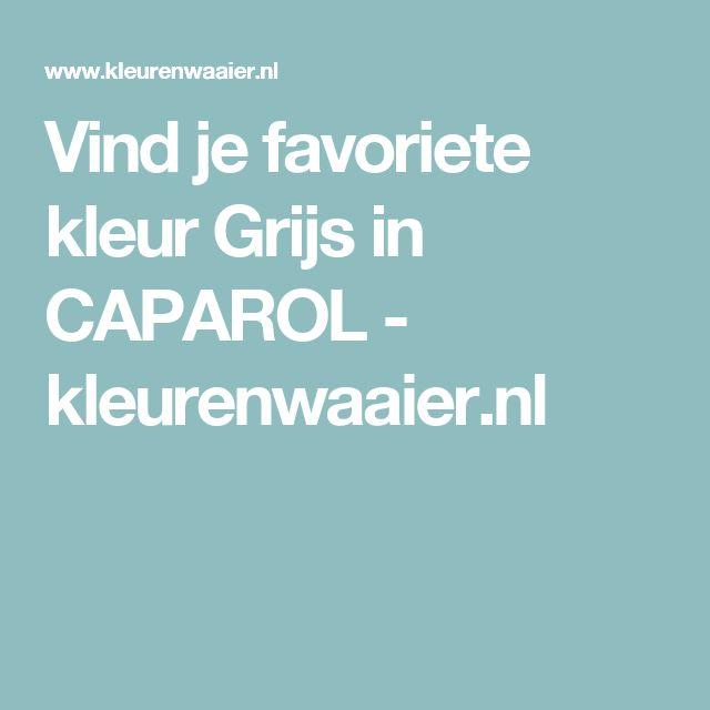 Vind je favoriete kleur Grijs in CAPAROL - kleurenwaaier.nl