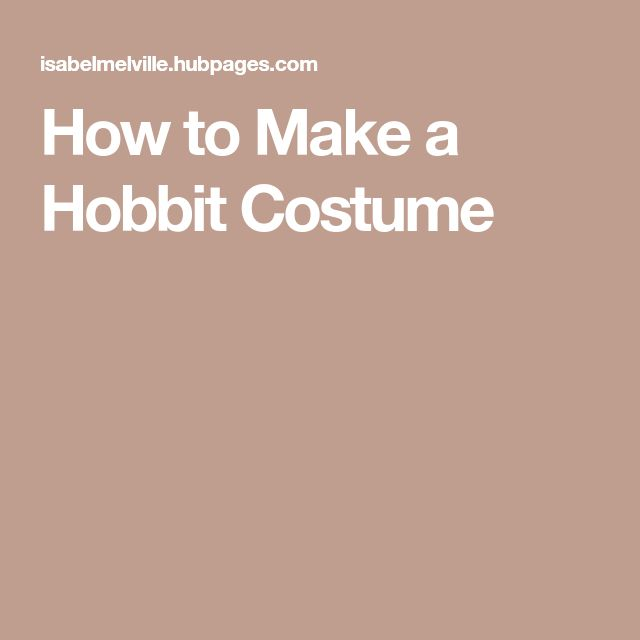 How to Make a Hobbit Costume