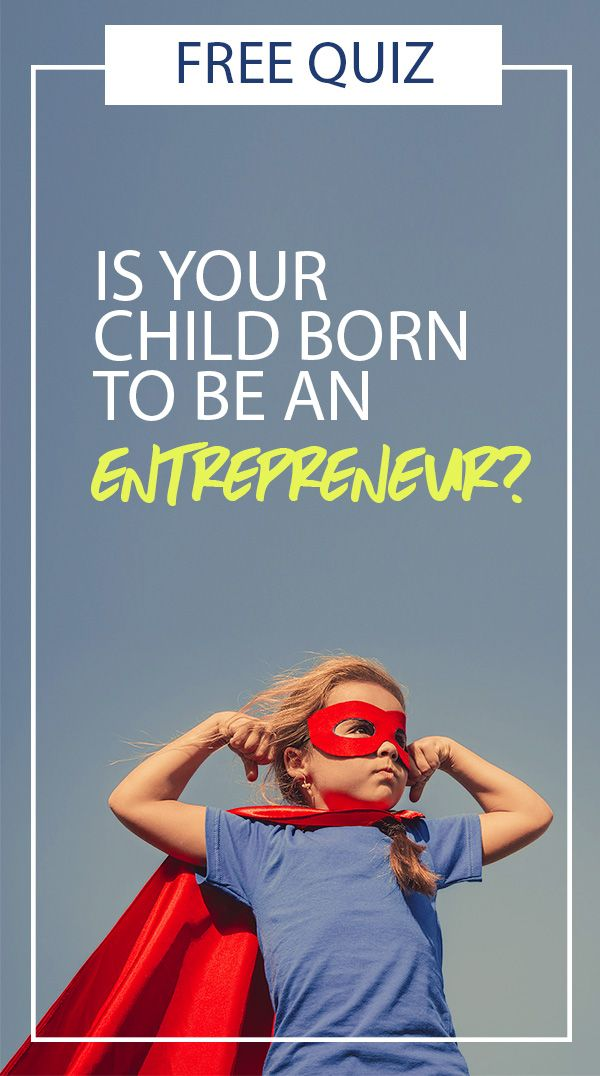Is your child showing signs of being a budding entrepreneur? Take this quiz and find out.