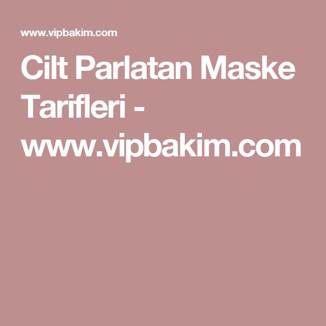 Cilt Parlatan Maske Tarifleri - www.vipbakim.com