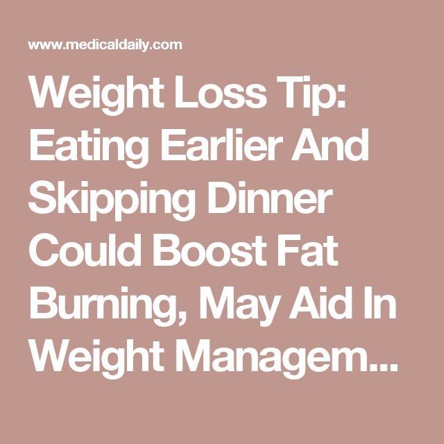 Weight Loss Tip: Eating Earlier And Skipping Dinner Could Boost Fat Burning, May Aid In Weight Management