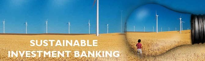 YES BANK offers specialized advisory solutions for SIB - Sustainable investment banking.  They offer few investment banking solutions, for sectors involved in renewable energy, clean technology, health care, education and much more.