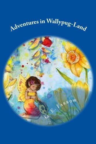 Adventures in Wallypug-Land by G. E. Farrow https://www.amazon.com/dp/1535026871/ref=cm_sw_r_pi_dp_G3SExbFTG2ZJ4