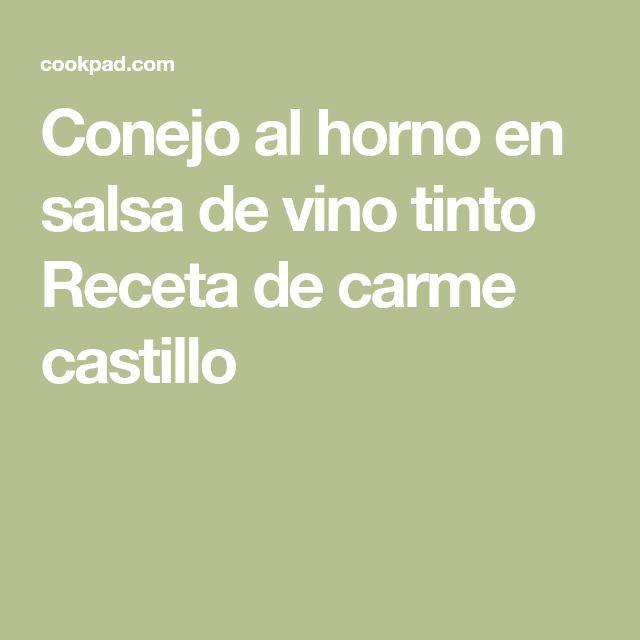 Conejo al horno en salsa de vino tinto Receta de carme castillo