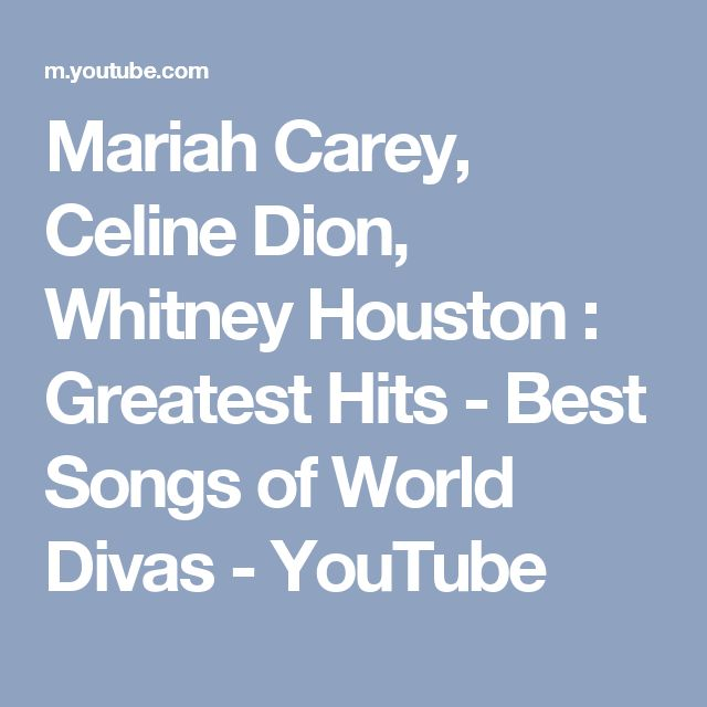 Mariah Carey, Celine Dion, Whitney Houston : Greatest Hits - Best Songs of World Divas - YouTube