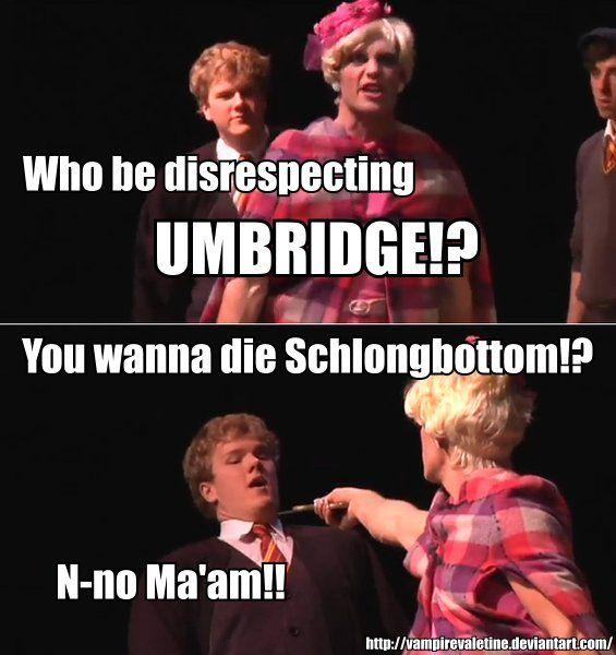 Don't disrespect Umbridge.