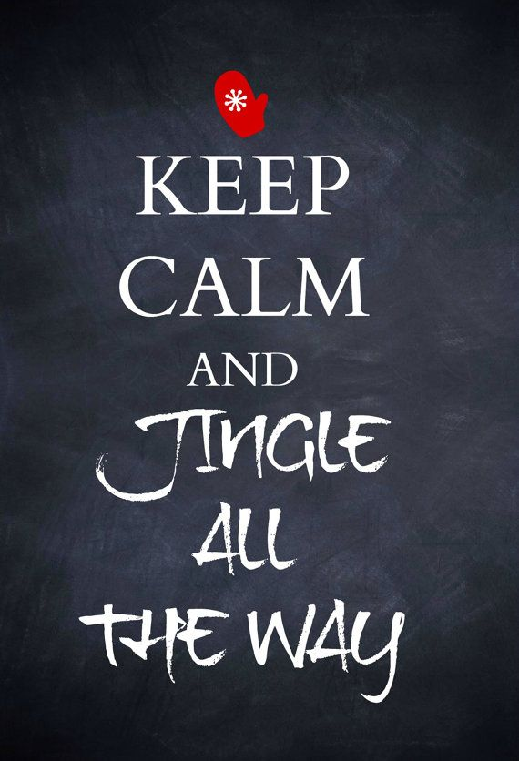 keep calm and jingle all the way #ABeginnersGuideToChristmas #Festive #Signs #Christmas