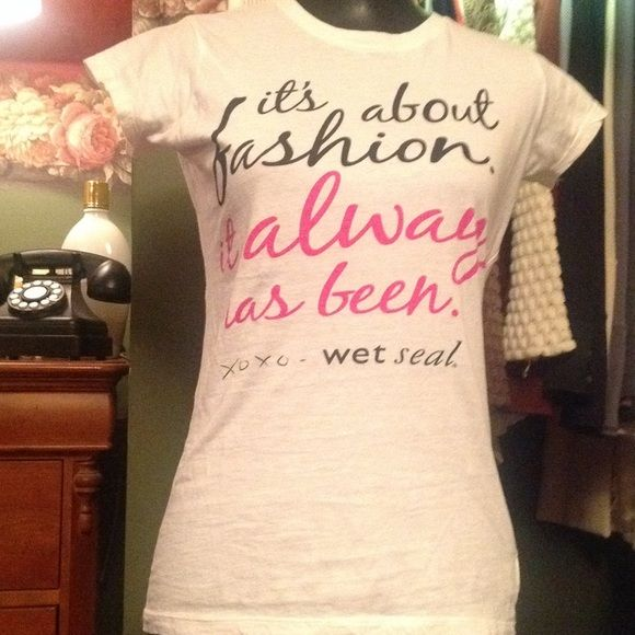 """Wet seal fashion short sleeve shirt Wet Seal """"it's about fashion. It always has been. XOXO short sleeve shirt Wet Seal Tops Tees - Short Sleeve"""