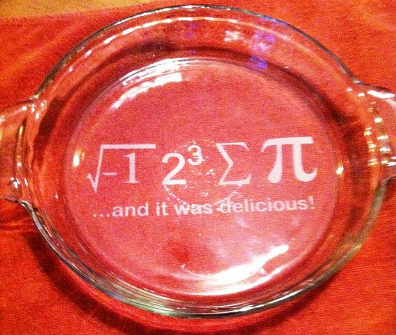 Etched Glass Pie Plate eight sum Pi math 3.14 The underside of the pie plate is etched with eight sum Pi math 3.14 If you would like a custom pie plate made send me a convo and I will be happy to design your own custom pie plate Pie plate is either by by Anchor Hocking
