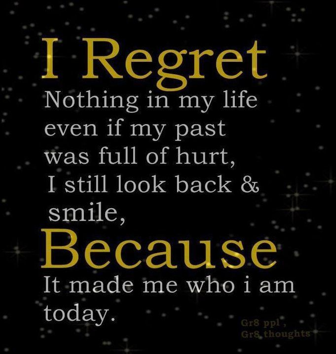 Image result for no regrets made you who you are today meme inspirational