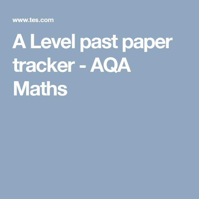 A Level past paper tracker - AQA Maths