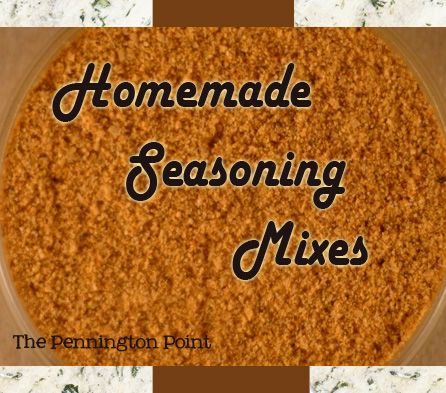 Two Great Homemade Mix Recipes! - The Pennington Point