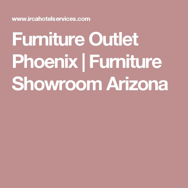 Showroom Phoenix Arizona Outlets Forward Furniture Outlet