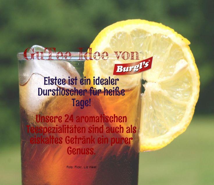 GuTee Idee von BURGL'S. Eistee ist ein ideales Durstlöscher für heisse Tage! Unsere 24 aromatische Teespezialitäten sind auch als eiskalte Getränke ein purer Genuss. http://www.burgls.at/de/Tee