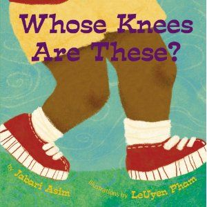 Whose Knees are These? - Takes a loving look at knees from the vantage point of a mother's lap.