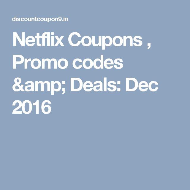 Netflix Coupons , Promo codes & Deals: Dec 2016