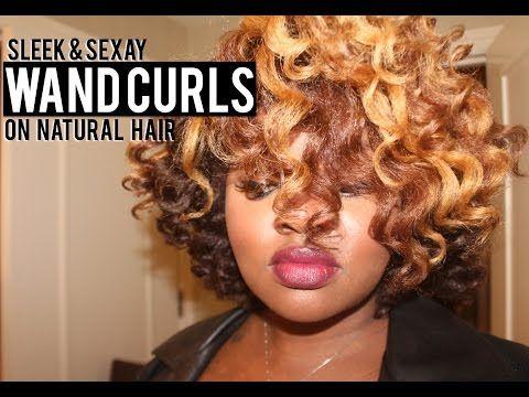 SLEEK & SEXAY - WAND CURLS ON NATURAL HAIR TUT | CharyJay - YouTube