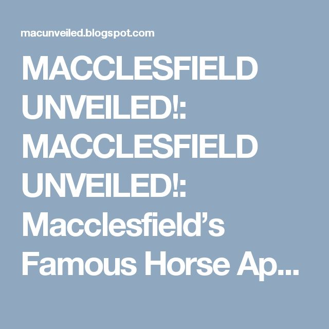 MACCLESFIELD UNVEILED!: MACCLESFIELD UNVEILED!: Macclesfield's Famous Horse Apple!