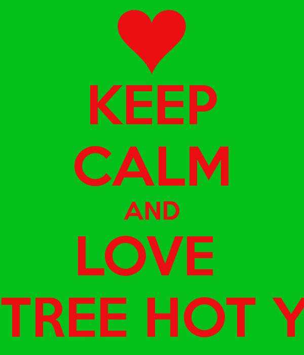 KEEP CALM AND LOVE  ONE TREE HOT YOGA