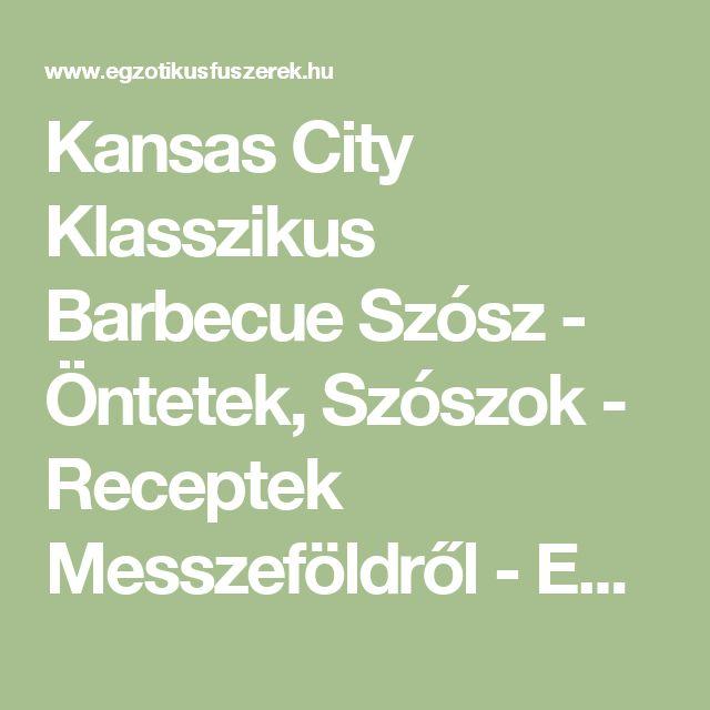 Kansas City Klasszikus Barbecue Szósz - Öntetek, Szószok - Receptek Messzeföldről - Egzotikus fűszerek